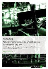 Arbeitsorganisation und Qualifikation in der Industrie 4.0