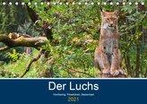 Der Luchs - Hochbeinig, Pinselohren, Backenbart (Tischkalender 2021 DIN A5 quer)