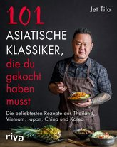101 asiatische Klassiker, die du gekocht haben musst
