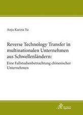 Reverse Technology Transfer in multinationalen Unternehmen aus Schwellenländern: Eine Fallstudienbetrachtung chinesischer Untern