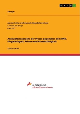 Auskunftsansprüche der Presse gegenüber dem BND. Klagebefugnis, Fristen und Prozessfähigkeit