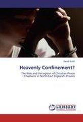 Heavenly Confinement?
