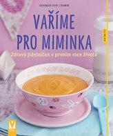 Vaříme pro miminka - Zdravý jídelníček v prvním roce života