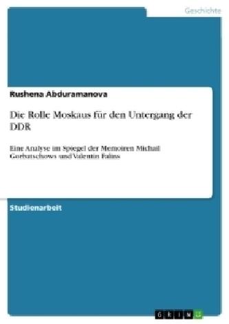 Die Rolle Moskaus für den Untergang der DDR