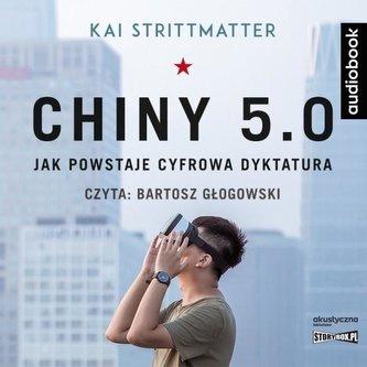 Chiny 5.0. Jak powstaje cyfrowa dyktatura CD