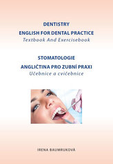 Stomatologie - Angličtina pro zubní praxi - učebnice a cvičebnice / Dentistry English for Dental practice - Textbook And Exercisebook