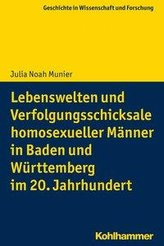 Lebenswelten und Verfolgungsschicksale homosexueller Männer in Baden und Württemberg im 20. Jahrhundert