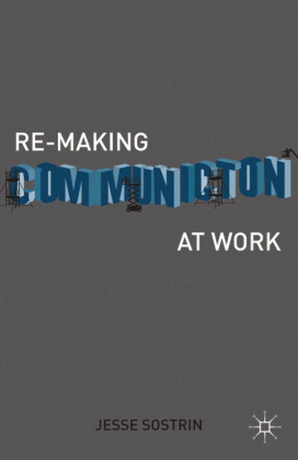 Re-Making Communication at Work