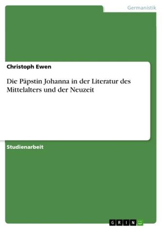 Die Päpstin Johanna in der Literatur des Mittelalters und der Neuzeit