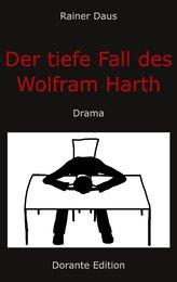 Der tiefe Fall des Wolfram Harth