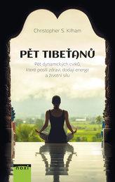 Pět Tibeťanů - Pět dynamických cviků, které posílí zdraví, dodají energii a životní sílu