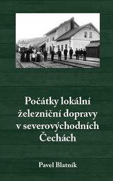 Počátky lokální železniční dopravy v severovýchodních Čechách