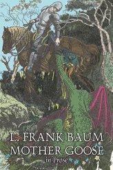 Mother Goose in Prose by L. Frank Baum, Fiction, Fantasy, Fairy Tales, Folk Tales, Legends & Mythology