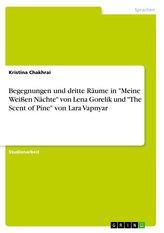 """Begegnungen und dritte Räume in \""""Meine Weißen Nächte\"""" von Lena Gorelik und \""""The Scent of Pine\"""" von Lara Vapnyar"""