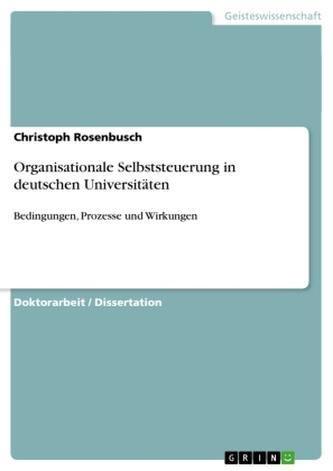 Organisationale Selbststeuerung in deutschen Universitäten