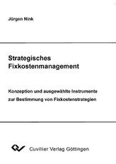 Strategisches Fixkostenmanagement - Konzeption und ausgewählte Instrumente zur Bestimmung von Fixkostenstrategien