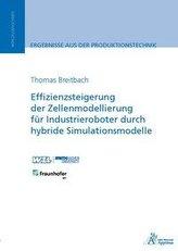 Effizienzsteigerung der Zellenmodellierung für Industrieroboter durch hybride Simulationsmodelle