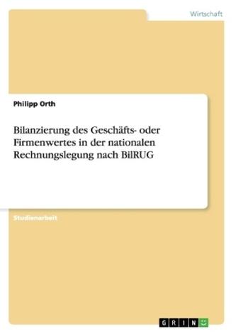 Bilanzierung des Geschäfts- oder Firmenwertes in der nationalen Rechnungslegung nach BilRUG