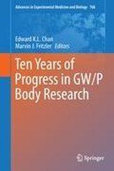 Ten Years of Progress in GW/P Body Research