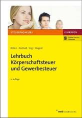 Lehrbuch Körperschaftsteuer und Gewerbesteuer, m. 1 Buch, m. 1 Online-Zugang