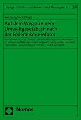 Auf dem Weg zu einem Umweltgesetzbuch nach der Föderalismusreform