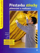 Přestavba střechy plánování a realizace