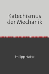 Katechismus der Mechanik