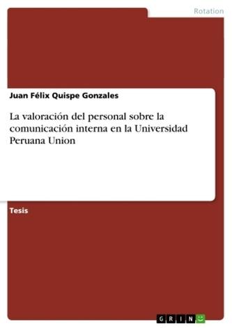 La valoración del personal sobre la comunicación interna en la Universidad Peruana Union