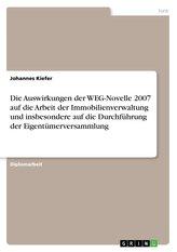 Die Auswirkungen der WEG-Novelle 2007 auf die Arbeit der Immobilienverwaltung und insbesondere auf die Durchführung der Eigentüm