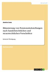 Bilanzierung von Pensionsrückstellungen nach handelsrechtlichen und steuerrechtlichen Vorschriften