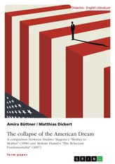 "The collapse of the American Dream. A comparison between Sindiwe Magona\'s ""Mother to Mother\"" (1998) and Mohsin Hamid\'s \""The Relu"