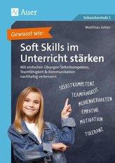 Gewusst wie: Soft Skills im Unterricht stärken