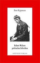 Robert Walsers politisches Schreiben
