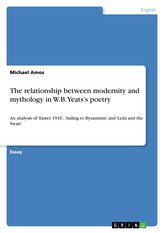 The relationship between modernity and mythology in W.B. Yeats\'s poetry