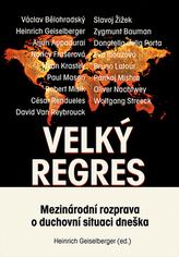 Velký regres - Mezinárodní rozprava o duchovní situaci dneška