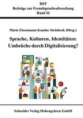 Sprache, Kulturen, Identitäten: Umbrüche durch Digitalisierung