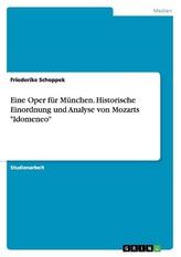 """Eine Oper für München. Historische Einordnung und Analyse von Mozarts \""""Idomeneo\"""""""