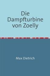 Die Dampfturbine von Zoelly