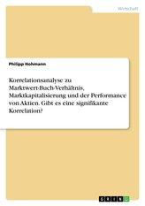 Korrelationsanalyse zu Marktwert-Buch-Verhältnis, Marktkapitalisierung und der Performance von Aktien. Gibt es eine signifikante