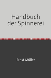 Handbuch der Spinnerei