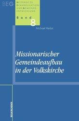 Missionarischer Gemeindeaufbau in der Volkskirche