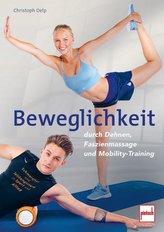 Beweglichkeit durch Dehnen, Faszienmassage und Mobility-Training