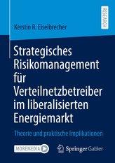 Strategisches Risikomanagement für Verteilnetzbetreiber im liberalisierten Energiemarkt