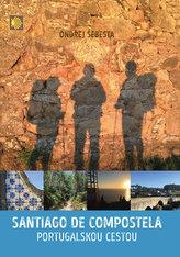 Santiago de Compostela - Portugalskou cestou