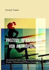Prozess-Orientierung von Anthropologie
