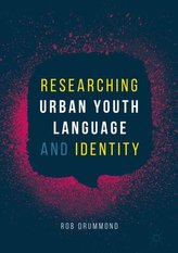 Researching Urban Youth Language and Identity