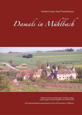 Damals in Mühlbach