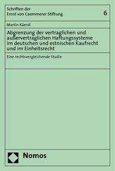 Abgrenzung der vertraglichen und ausservertraglichen Haftungssysteme im deutschen und estnischen Kaufrecht und im Einheitsrecht