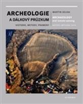 Archeologie a dálkový průzkum - Historie, metody, prameny
