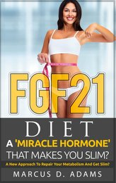 FGF21 - Diet: A \'Miracle Hormone\' That Makes You Slim?